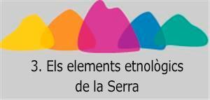 3. Els elements etnològics de la Serra
